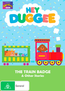 Hey Duggee: The Train Badge & Other Stories