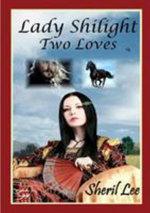 Lady Shilight - Two Loves - YA