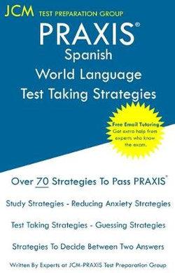 PRAXIS Spanish World Language - Test Taking Strategies