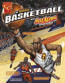 The Science of Basketball with Max Axiom, Super Scientist