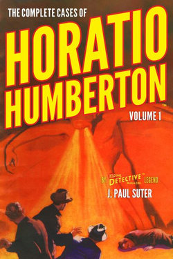 The Complete Cases of Horatio Humberton, Volume 1