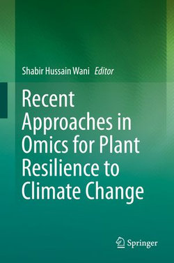 Recent Approaches in Omics for Plant Resilience to Climate Change
