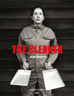 Marina Abramovic : The Cleaner