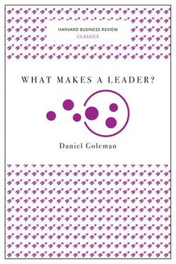 What Makes a Leader? (Harvard Business Review Classics)