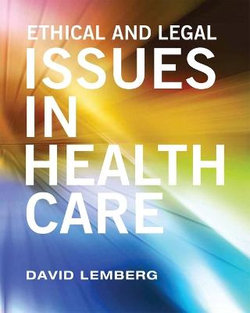Ethical and Legal Issues in Healthcare (First Edition)