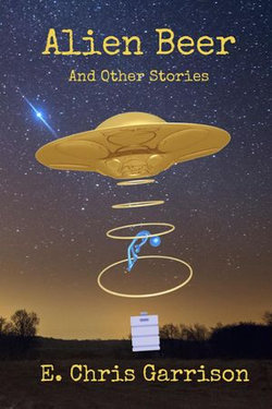 Alien Beer and Other Stories