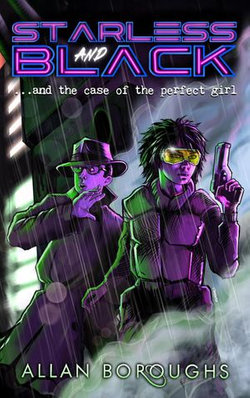 Starless and Black...and the Case of the Perfect Girl
