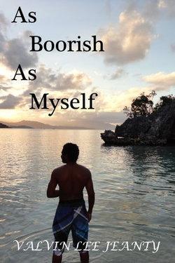As Boorish As Myself