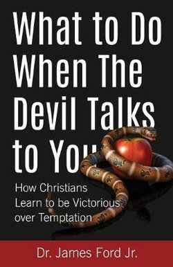 What to Do When The Devil Talks to You
