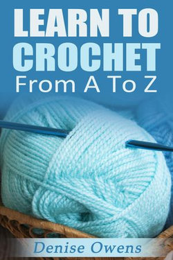 Learn To Crochet: From A-Z