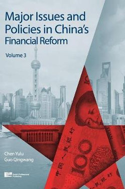 Major Issues and Policies in China's Financial Reform