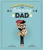 Baby's Guide to Surviving Dad