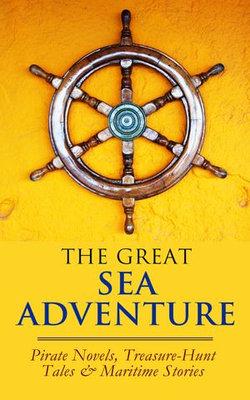 THE GREAT SEA ADVENTURE - Pirate Novels, Treasure-Hunt Tales & Maritime Stories