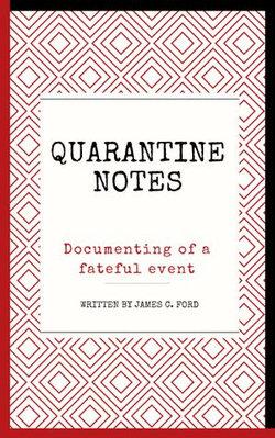Quarantine Notes: Documenting of a Fateful Event