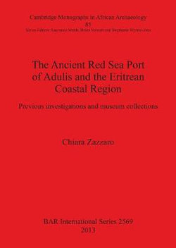 The Ancient Red Sea Port of Adulis and the Eritrean Coastal Region