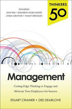 Thinkers 50 Management: Cutting Edge Thinking to Engage and Motivate Your Employees for Success