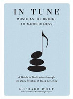 In Tune : Music as the Bridge to Mindfulness