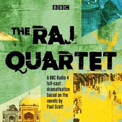 The Raj Quartet: The Jewel in the Crown, The Day of the Scorpion, The Towers of Silence & A Division of the Spoils