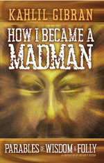 How I Became a Madman