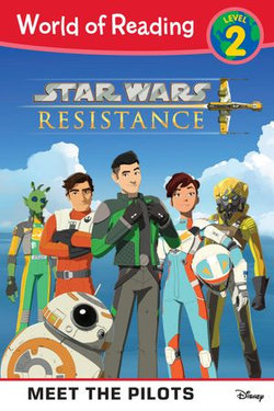 World of Reading: Star Wars Resistance: Meet the Pilots