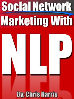 Social Network Marketing With NLP (Neuro-Linguistic Programming)