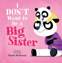 I Don't Want to be a Big Sister!