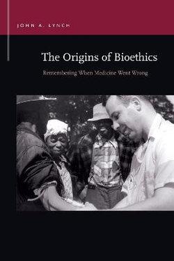 The Origins of Bioethics