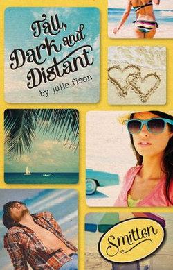 Smitten: Tall, Dark & Distant