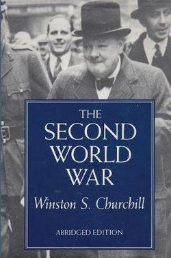 Second World War by Winston S. Churchill, Abridged by Denis Kelly