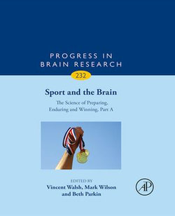 Sport and the Brain: The Science of Preparing, Enduring and Winning, Part A