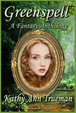 Greenspell: A Fantasy Anthology