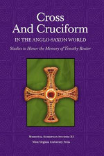 Cross and Cruciform in the Anglo-Saxon World