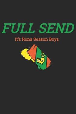 Full Send It's Rona Season Boys