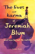 The Lives and Karma of Jeremiah Blum and how he met his match