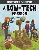 Adventures in Makerspace: A Low-Tech Mission