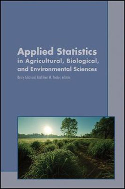 Applied Statistics in Agricultural, Biological, and Environmental Sciences