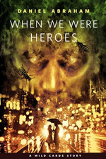 When We Were Heroes