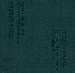 Obra Gruesa / Rough Work (bilingual edition)