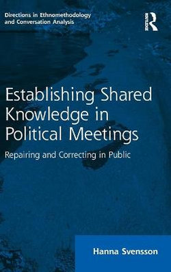 Establishing Shared Knowledge in Political Meetings