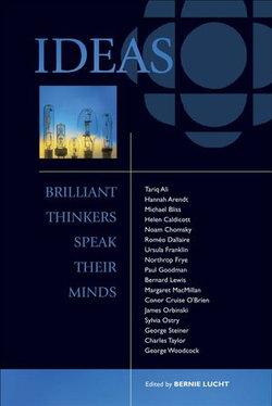 Ideas: Brilliant Thinkers Speak Their Minds