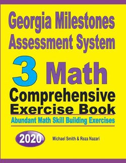 Georgia Milestones Assessment System 3 Math Comprehensive Exercise Book