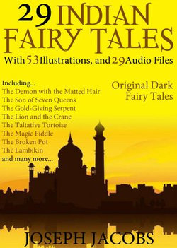 29 Indian Fairy Tales: With 53 Illustrations and 29 Free Online Audio Files