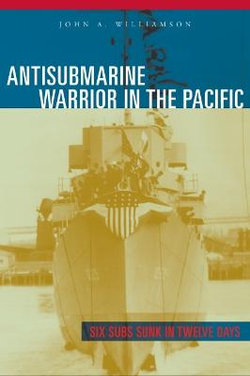 Antisubmarine Warrior in the Pacific