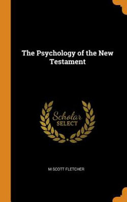 The Psychology of the New Testament