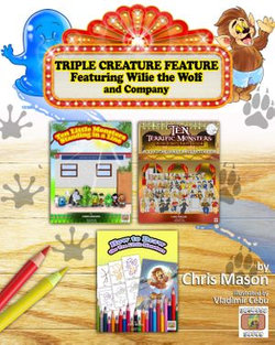 Triple Creature Feature: Featuring Willie the Wolf and Company
