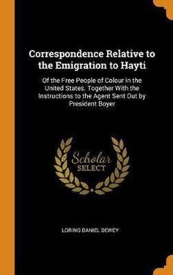 Correspondence Relative to the Emigration to Hayti