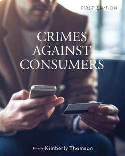 Crimes Against Consumers (First Edition)