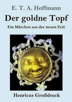Der goldne Topf (Grossdruck)