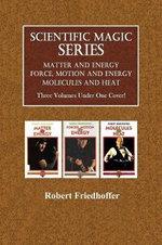 Scientific Magic Series, Books 1-3