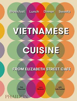 Vietnamese-Inspired Recipes from Elizabeth Street Cafe
